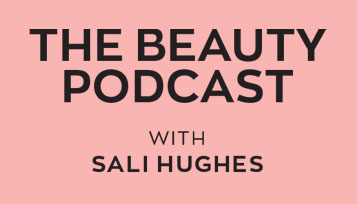 The beauty podcast with sali hughes